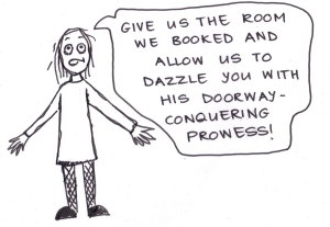 "cartoon of a girl saying, ""Give us the room we booked and allow us to dazzle you with his doorway-conquering prowess!"""
