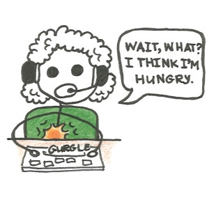 "Cartoon of a boy with headphones and headset on, typing at a keyboard, with a pain in his tummy. He says, ""Wait, what? I think I'm hungry."""
