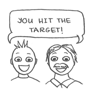 "Drawing of a boy and a man cheering, ""You hit the target!"""