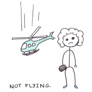 Drawing of a boy holiding a remote control and looking at a falling helicopter, with the caption: not flying.