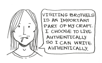 "Cartoon of Weasel Face with a cigarette hanging out of his mouth, saying, ""Visiting brothels is an important part of my craft. I choose to live authentically so I can write authentically."""