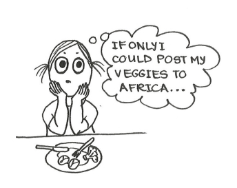 "Cartoon of a little girl at the dinner table thinking, ""If only I could post my veggies to Africa..."""