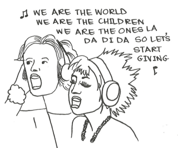 "Cartoon of BandAid singers with headphones on, singing ""We are the world. We are the children. We are the ones la da di da so let's start giving."""
