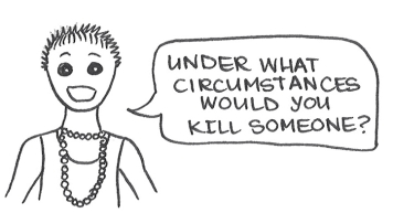 "Cartoon of a spiky haired girl asking, ""Under what circumstances would you kill someone?"""