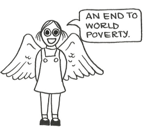 "Cartoon of a little girl with angel wings saying, ""An end to world poverty."""