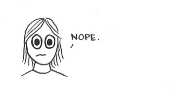 "Cartoon of a girl looking disturbed and replying in a small voice, ""Nope."""
