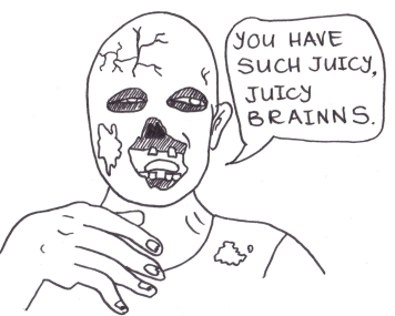 "Cartoon of a zombie saying, ""You have such  juicy, juicy brains."""