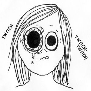 Cartoon of a girl with one huge, dilated, bloodshot, twitchy eye.
