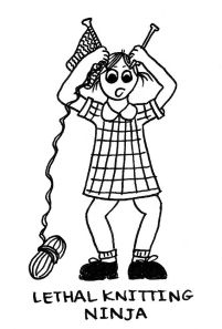 "Cartoon of a little girl in school uniform with knitting needles held above her head like weapons. The caption reads, ""Lethal knitting ninja""."