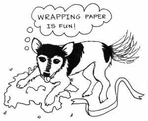 Cartoon of a dog in a pile of torn-up paper, wagging his tail furiously and thinking, 'Wrapping paper is fun!'